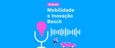 Bosch Brasil estreia no mundo do podcast