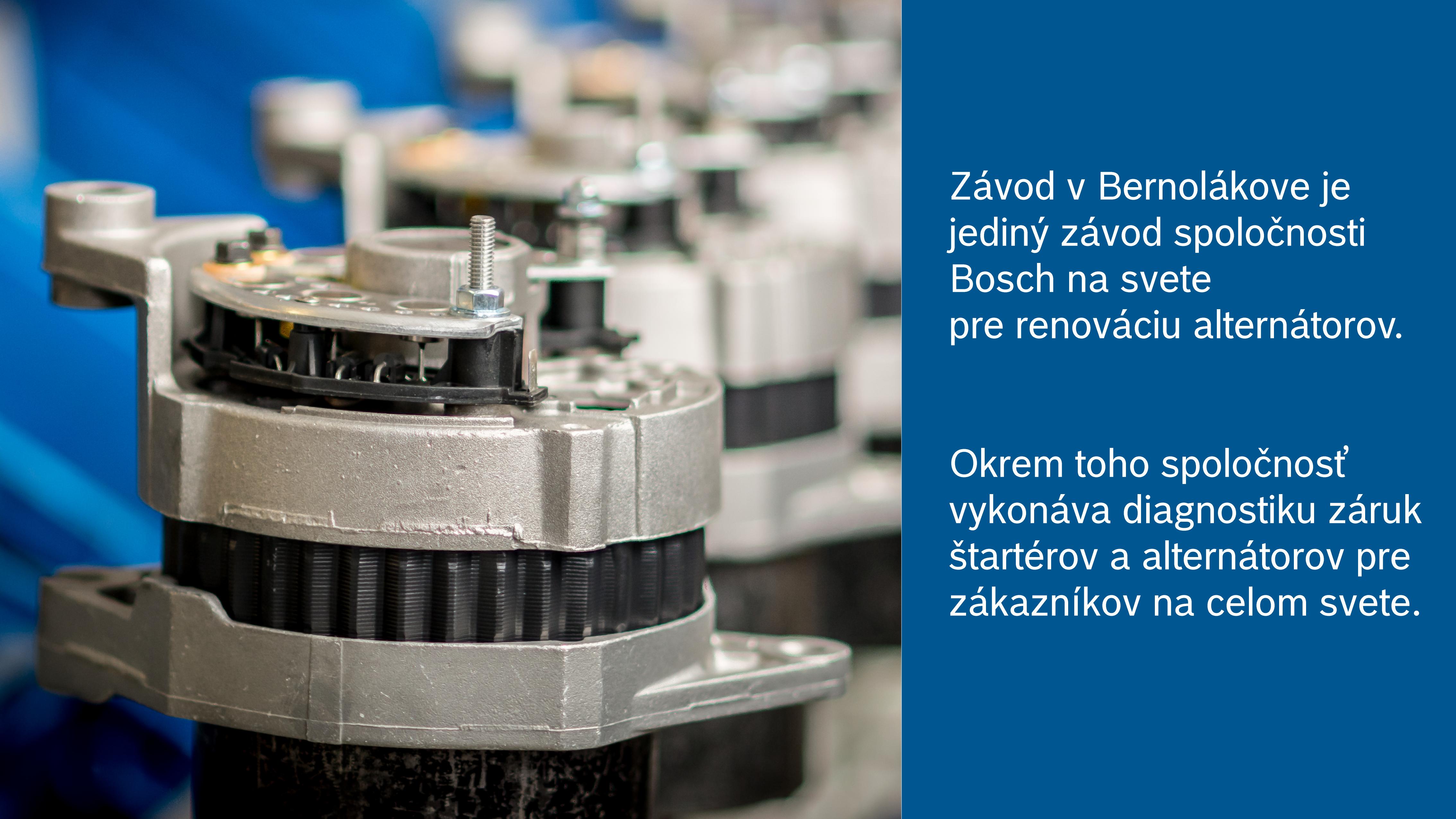 Závod v Bernolákove je jediným závodom spoločnosti Bosch na repasovanie alternátorov.